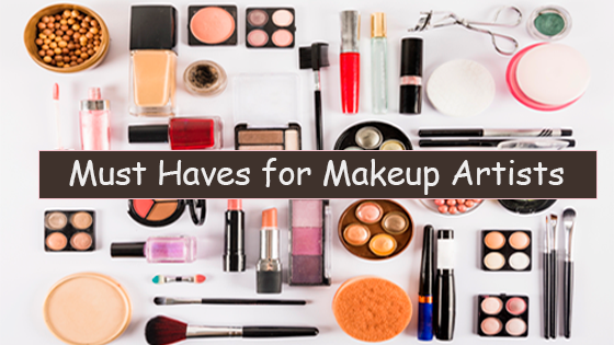 must haves for makeup artists